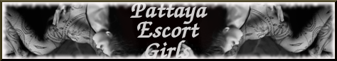 Pattaya Escort Girls